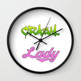 """Hide Your Crazy And Start Acting Like A Lady"" tee design for you and your friends!  Wall Clock"