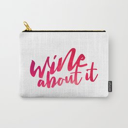 Wine About it Carry-All Pouch