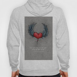"""""""Love and desire are the Spirit´s wings to great deeds"""" Hoody"""