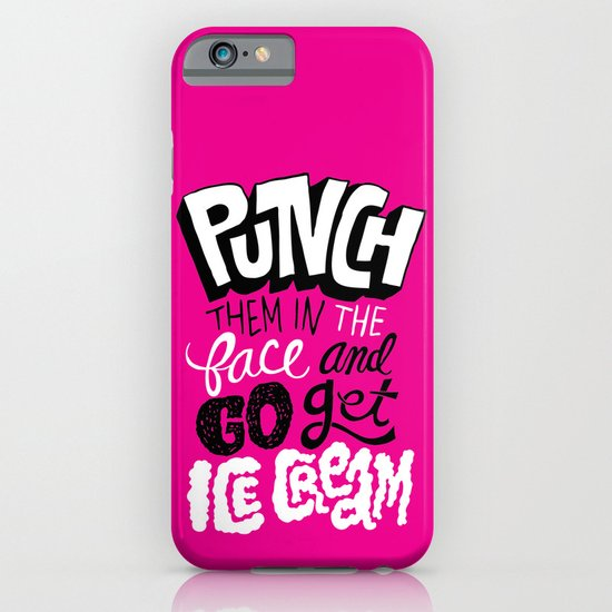 Punch Them In The Face And Go Get Ice Cream iPhone & iPod Case