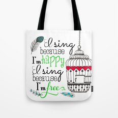 I Sing Because I'm Happy - color Tote Bag
