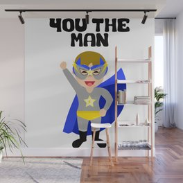 You The Man Wall Mural
