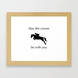 May the course be with you Framed Art Print
