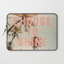 Choose To Shine Laptop Sleeve