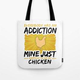 Chicken Addiction Funny Farmer Animal Lover Tote Bag