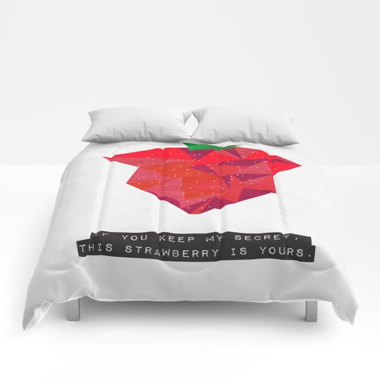If you keep my secret, this strawberry is yours. Comforters