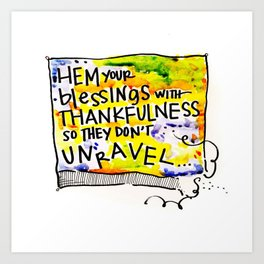 Hem Your Blessings Art Print