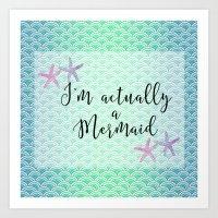 I'm actually a Mermaid - Mermaid Scales Art Print