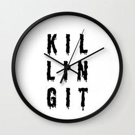 KILLING IT   Art Saying Quotes Wall Clock