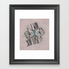 I Win You Lose Framed Art Print