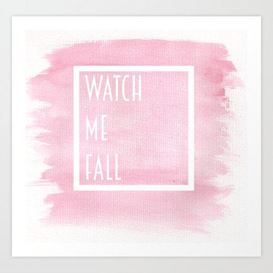 WATCH ME FALL Art Print