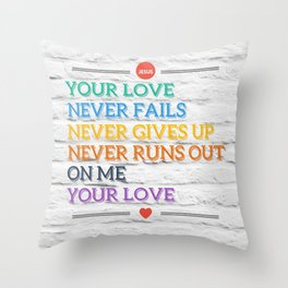 Jesus, Your Love Never Fails Throw Pillow