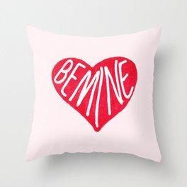 Be Mine Throw Pillow