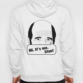 Hi, it's me, Stan! (Golden Girls Inspired) Hoody