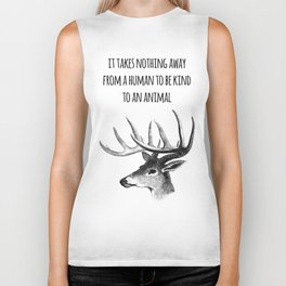 It takes nothing away from a human to be kind to an animal - Animal rights Quote  Biker Tank