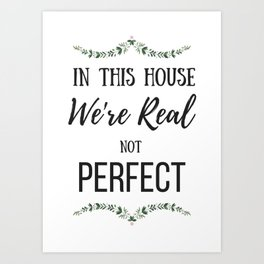 Real Not Perfect Art Print