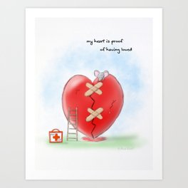 My heart is proof of having loved Art Print