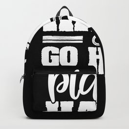 Play hard or go home Backpack