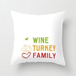WTF Wine Turkey Family Happy Turkey Day Thanksgiving Save A Turkey Awareness T-shirt Design Throw Pillow