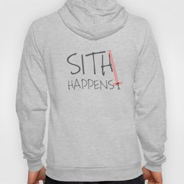Sith happens Force Awakens edition Hoody