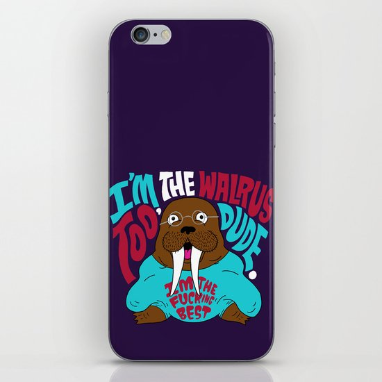 I'm the Walrus too, Dude. iPhone & iPod Skin