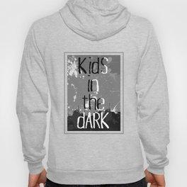 Kids In The Dark Hoody