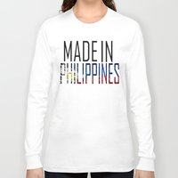 philippines Long Sleeve T-shirts featuring Made In Philippines by VirgoSpice