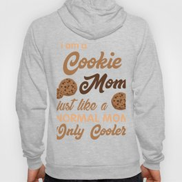 Gift For Mom. Costume For Cookie Lover. Hoody