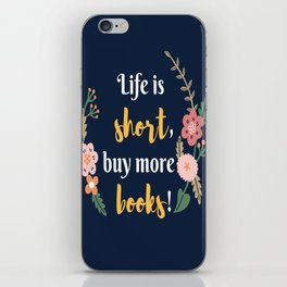 Life is short, buy more books. iPhone Skin