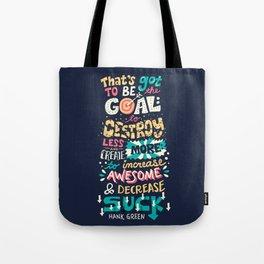 Increase Awesome, Decrease Suck Tote Bag