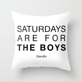 Saturdays are for the boys (Helvetica) Throw Pillow