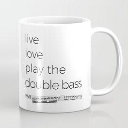 Live, love, play the double bass Coffee Mug