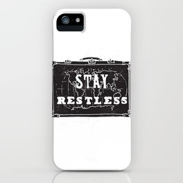 Stay Restless... iPhone Case