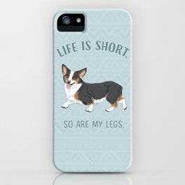 Life is short. So are my legs. iPhone Case