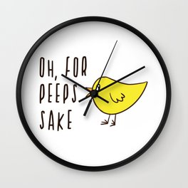 Oh For Peeps Sake Cute Adorable Easter Chick Funny Wall Clock
