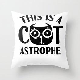 cat catastrophe pun sarcasm gift Throw Pillow
