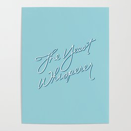 The Yeast Whisperer (Handwritten) Poster