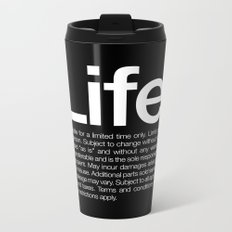Life.* Available for a limited time only. Metal Travel Mug