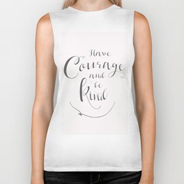 Have Courage And Be Kind Biker Tank