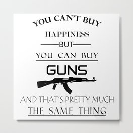 Happiness Guns Metal Print
