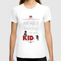 casablanca T-shirts featuring Here's looking at you, kid. by Siriusreno