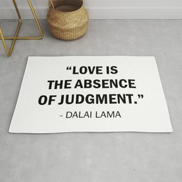 Love is The Absence of Judgement - Dalai Lama Rug