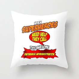 Funny Database Administrator hero graphic - perfect gift Throw Pillow