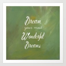 Dream Your Most Wonderful Dreams - Quote - Tattoo Style Font - Greenery Mist Art Print