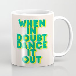 When in doubt dance it out no2 Coffee Mug