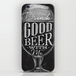 Drink good beer with me iPhone Skin