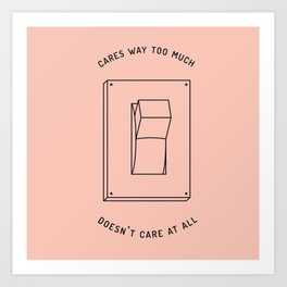 there's no in-between Art Print