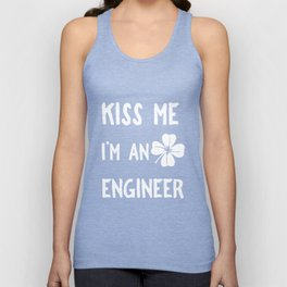 Kiss Me I_m An Engineer With Clover St Patrick's Day Unisex Tank Top