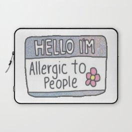 Hello I'm Allergic to People Laptop Sleeve