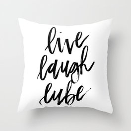 """Live Laugh Lube"" Throw Pillow"